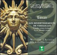 Lully: Les divertissements de Versailles (Grandes scènes lyriques) - François Bazola (bass); Les Arts Florissants; Olivier Lallouette (bass); Rinat Shaham (dessus); Rinat Shaham (treble);...