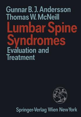 Lumbar Spine Syndromes: Evaluation and Treatment - Andersson, Gunnar B J, MD, PhD, and McNeill, Thomas W
