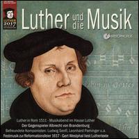 Luther und die Musik - Alessandro Quarta (gesang); Annegret Kleindopf (soprano); Chant 1450; Concerto Romano; Edzard Burchards (counter tenor);...
