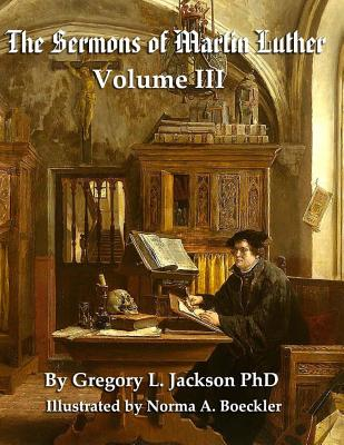 Luther's Sermons: Volume III: Student Economy Edition - Jackson, Dr Gregory L