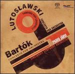 Lutoslawski, Bartók: Concertos for Orchestra