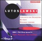 Lutoslawski: Concerto for Orchestra; Mi-parti; Musique fun?bre