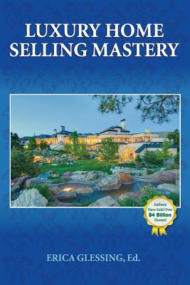 Luxury Home Selling Mastery - Glessing, Erica (Editor)