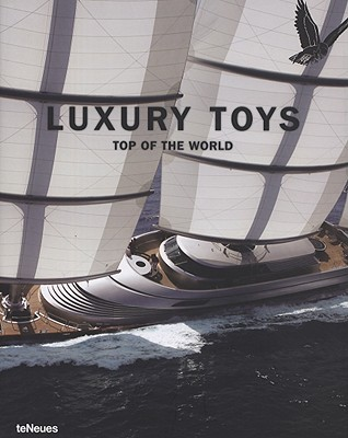 Luxury Toys: Top of the World - Farameh, Patrice (Editor)