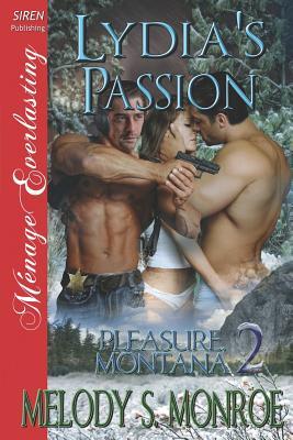 Lydia's Passion [Pleasure, Montana 2] (Siren Publishing Menage Everlasting) - Monroe, Melody S