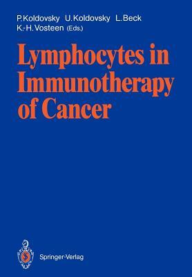 Lymphocytes in Immunotherapy of Cancer - Koldovsky, Paul (Editor)