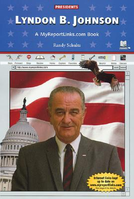 Lyndon B. Johnson: A Myreportlinks.com Books - Schultz, Randy