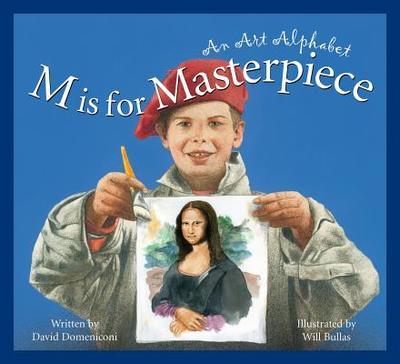 M Is for Masterpiece: An Art Alphabet - David Domeniconi