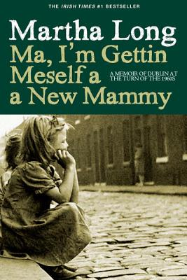 Ma, I'm Gettin Meself a New Mammy - Long, Martha