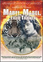 Mabel, Mabel, Tiger Trainer - Leslie Zemeckis