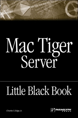 Mac Tiger Server: Little Black Book - Edge, Charles S, Jr.