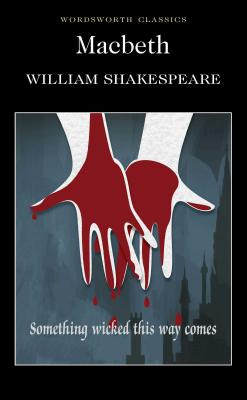 Macbeth - Shakespeare, William, and Carabine, Keith, Dr. (Editor), and Watts, Cedric, B.A., PH.D. (Notes by)