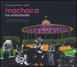 Machaca: Los Ambulantes