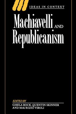 Machiavelli and Republicanism - Bock, Gisela (Editor)