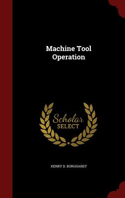 Machine Tool Operation - Burghardt, Henry D