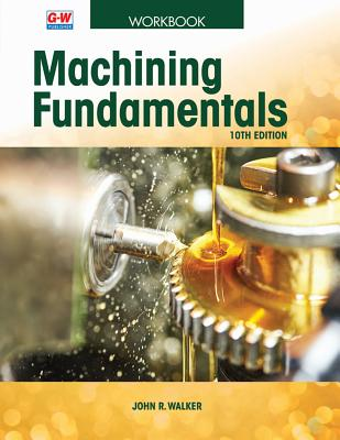 Machining Fundamentals - Walker, John R