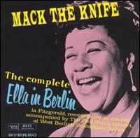 Mack the Knife: The Complete Ella in Berlin - Ella Fitzgerald