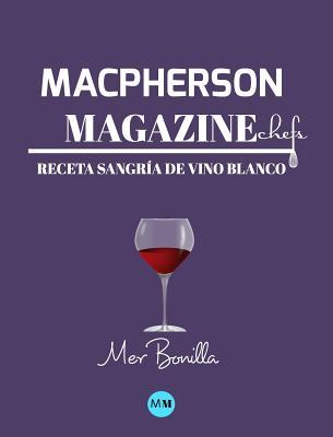 Macpherson Magazine Chef's - Receta Sangr?a de vino blanco - Magazine, MacPherson