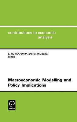 Macroeconomic Modelling and Policy Implications Cea 216contributions to Economic Analysis, Vol.216 - Honkapohja, Seppo, and Clark, David, Professor (Editor), and Honkapohja, S (Editor)