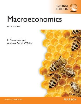 Macroeconomics, Global Edition - Hubbard, R. Glenn, and O'Brien, Anthony Patrick