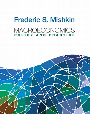 Financial markets and institutions book by frederic s mishkin 10 macroeconomics policy and practice fandeluxe Choice Image