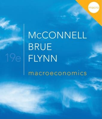 Macroeconomics - McConnell, Campbell, and Brue, Stanley, and Flynn, Sean