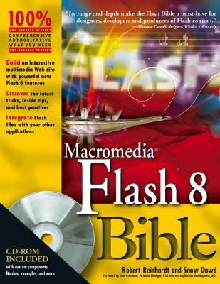 Macromedia Flash 8 Bible - Reinhardt, Robert, and Dowd, Snow