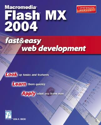 Macromedia Flash MX 2004 Fast & Easy Web Development - Bucki, Lisa A