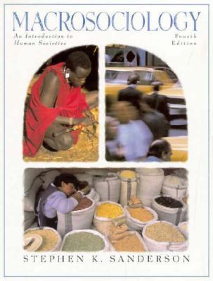 Macrosociology: An Introduction to Human Societies - Sanderson, Stephen K