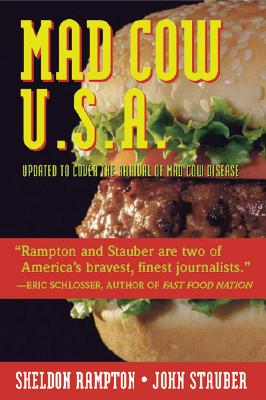 Mad Cow USA: Could the Nightmare Happen Here? - Stauber, John, and Rampton, Sheldon