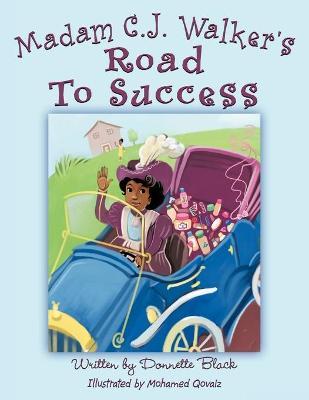 Madam C.J. Walker's Road to Success - Black, Donnette