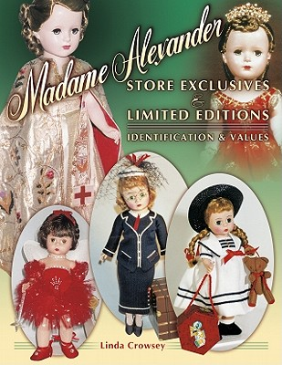 Madame Alexander Store Exclusives and Limited Editions - Crowsey, Linda