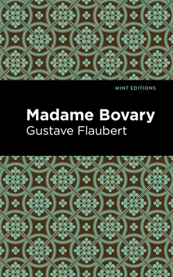 Madame Bovary - Flaubert, Gustave, and Editions, Mint (Contributions by)