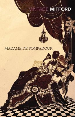 Madame de Pompadour - Mitford, Nancy