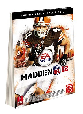 Madden NFL 12: Prima Official Game Guide - Prima Games, and Gamer Media Inc, and Farley, Zach