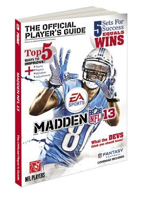 Madden NFL 13: The Official Player's Guide - Farley, Zach, and Gibbons, Steve