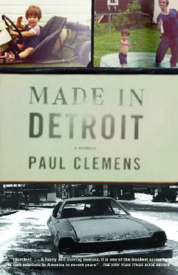 Made in Detroit: A South of 8-Mile Memoir - Clemens, Paul