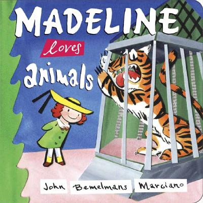 Madeline Loves Animals - Marciano, John Bemelmans