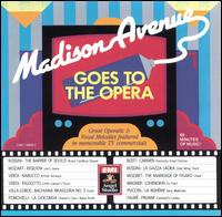 Madison Avenue Goes to the Opera - Various Artists