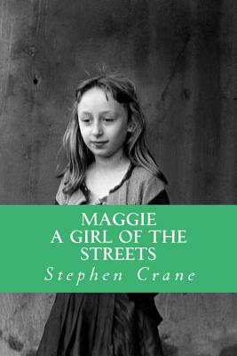 Maggie a Girl of the Streets - Crane, Stephen, and Abreu, Yordi (Editor)