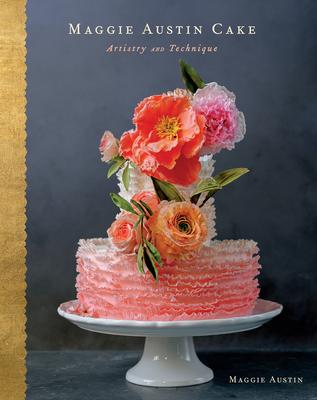 Maggie Austin Cake: Artistry and Technique - Austin, Maggie