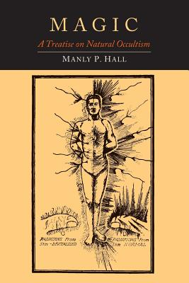 Magic: A Treatise on Natural Occultism - Hall, Manly P