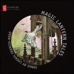 Magic Lantern Tales: Songs by Cheryl Frances-Hoad