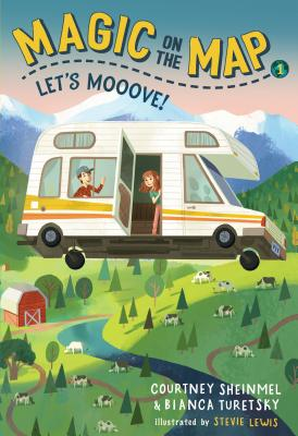 Magic on the Map #1: Let's Mooove! - Sheinmel, Courtney, and Turetsky, Bianca