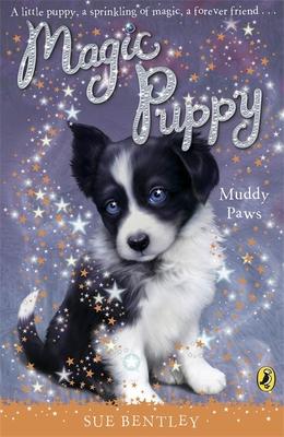 Magic Puppy: Muddy Paws - Bentley, Sue