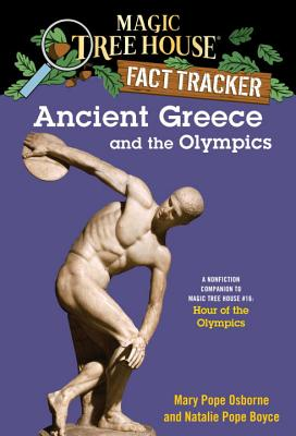 Magic Tree House Fact Tracker #10: Ancient Greece and the Olympics: A Nonfiction Companion to Magic Tree House #16: Hour of the Olympics - Osborne, Mary Pope, and Boyce, Natalie Pope, and Murdocca, Salvatore (Illustrator)