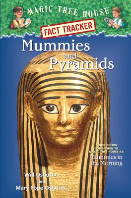 Magic Tree House Fact Tracker #3: Mummies and Pyramids: A Nonfiction Companion to Magic Tree House #3: Mummies in the Morning - Osborne, Will (Illustrator), and Murdocca, Salvatore (Illustrator), and Osborne, Mary Pope