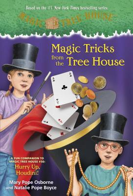 Magic Tricks from the Tree House: A Fun Companion to Magic Tree House #50: Hurry Up, Houdini! - Osborne, Mary Pope, and Boyce, Natalie Pope, and Murdocca, Salvatore (Illustrator)