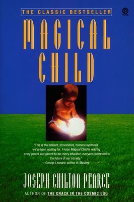 Magical Child - Pearce, Joseph Chilton