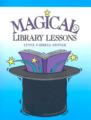 Magical Library Lessons - Stover, Lynne Farrell